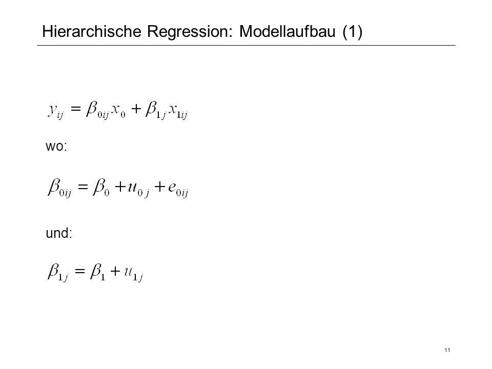 11 Hierarchische Regression: Modellaufbau (1) wo: und: