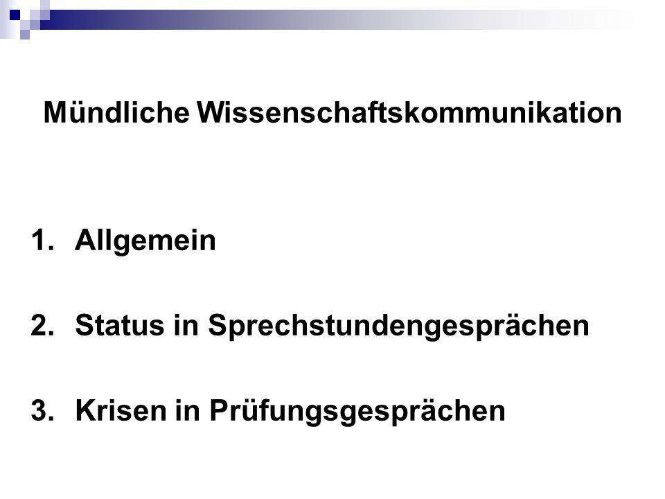 Mündliche Wissenschaftskommunikation 1. Allgemein 2.
