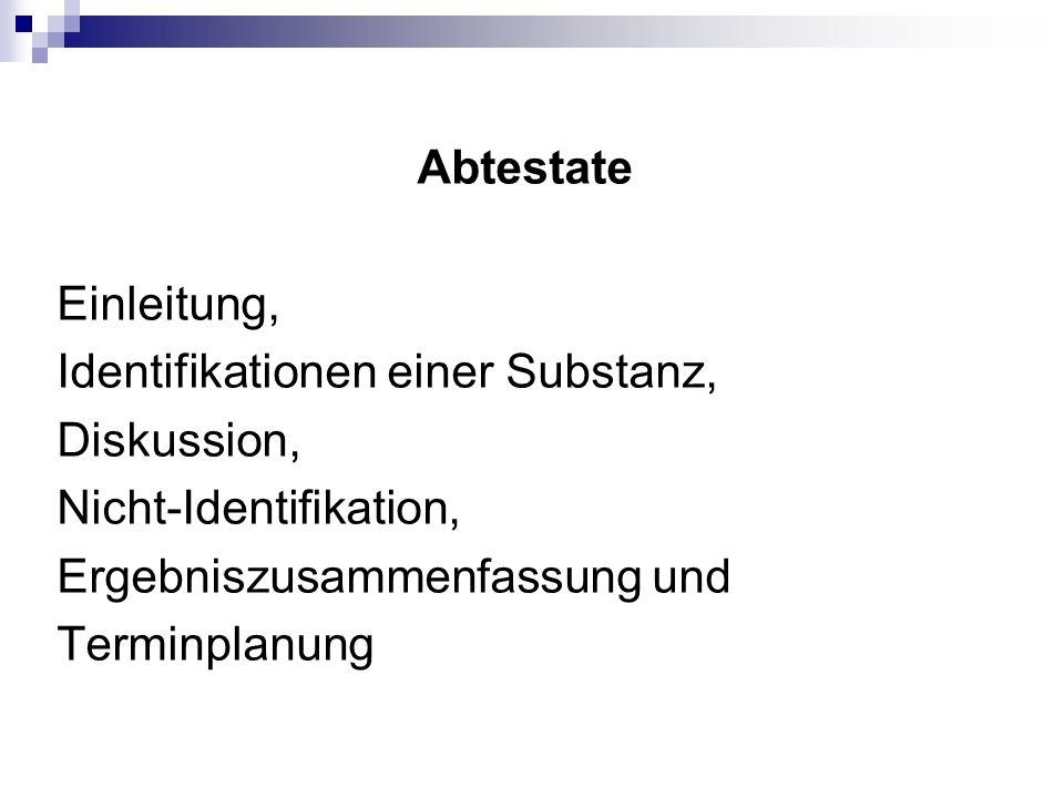 Abtestate Einleitung, Identifikationen einer Substanz, Diskussion, Nicht-Identifikation, Ergebniszusammenfassung und Terminplanung