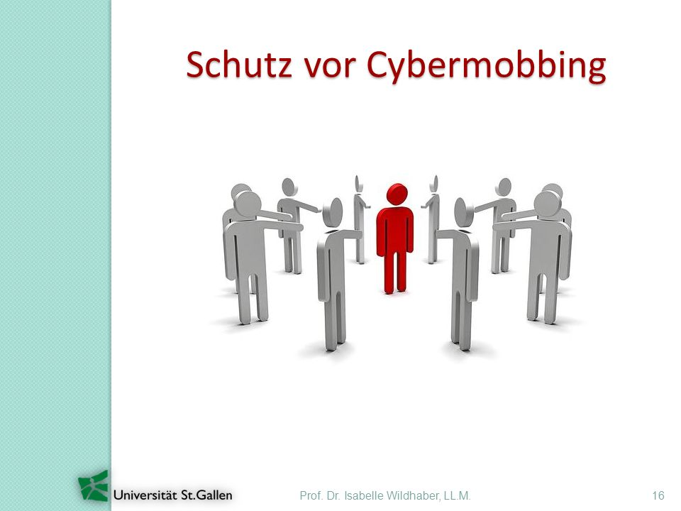 Prof. Dr. Isabelle Wildhaber, LL.M.16 Schutz vor Cybermobbing