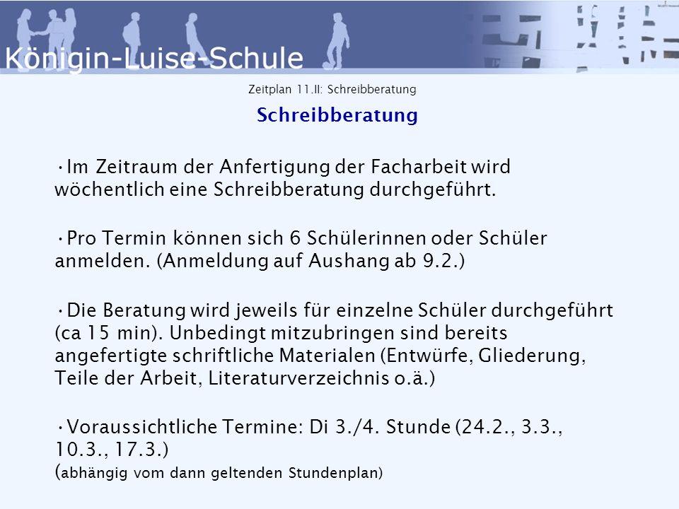 Zeitplan 11.II Auswertung 20.März 2014 Abgabe der Facharbeiten bei den Beratungslehrern.