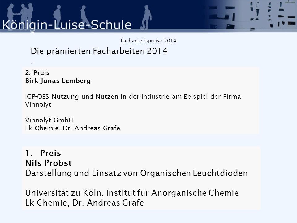 Facharbeitspreise 2014 Die prämierten Facharbeiten 2014: Den 1.