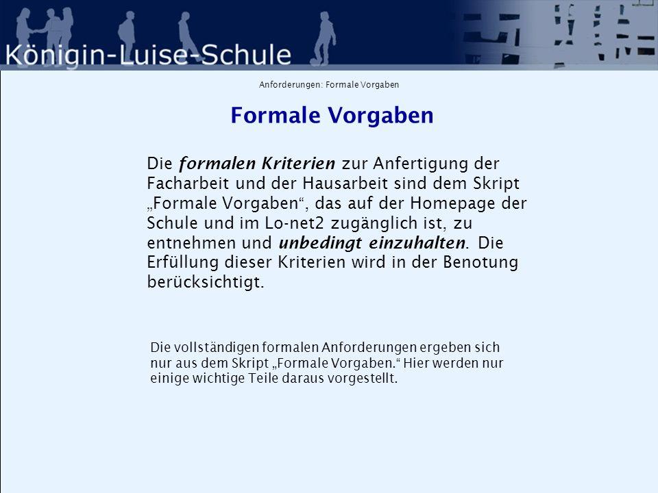 Anforderungen: Äußere Form Äußere Form Seiten: DIN A4-Format Seitenränder: 3,5 cm links, 2 cm rechts 3,5 cm oben, 2,5 cm unten, Zeilenabstand:1 ½, Zeilenzahl:ca.