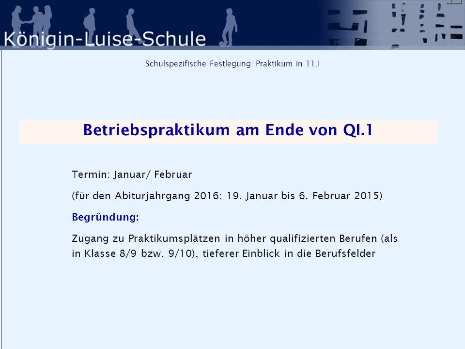 Schulspezifische Festlegung: Koppelung von Facharbeit und Praktikum Abgabetermin vier Wochen nach dem Praktikum (für den Jahrgang Abitur 2016: Freitag, 20.