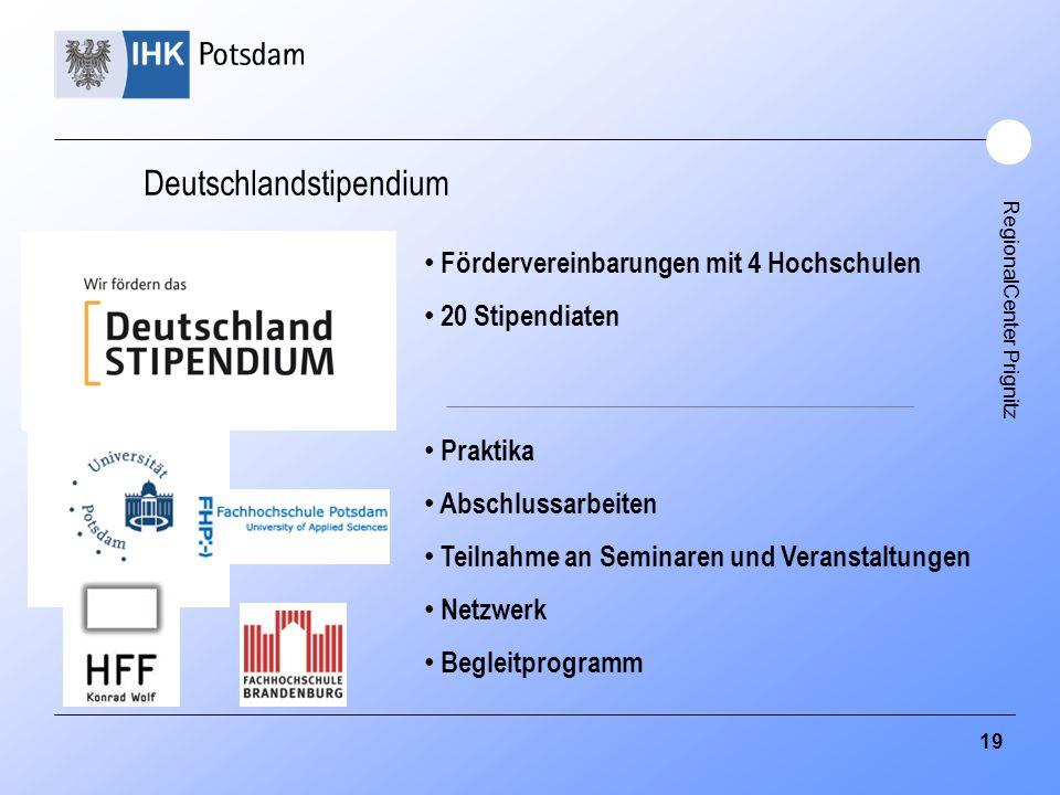 RegionalCenter Prignitz Deutschlandstipendium Fördervereinbarungen mit 4 Hochschulen 20 Stipendiaten Praktika Abschlussarbeiten Teilnahme an Seminaren