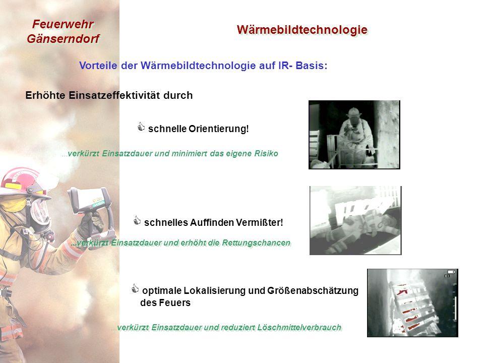 Feuerwehr Gänserndorf Vorteile der Wärmebildtechnologie auf IR- Basis: Erhöhte Einsatzeffektivität durch  schnelle Orientierung.