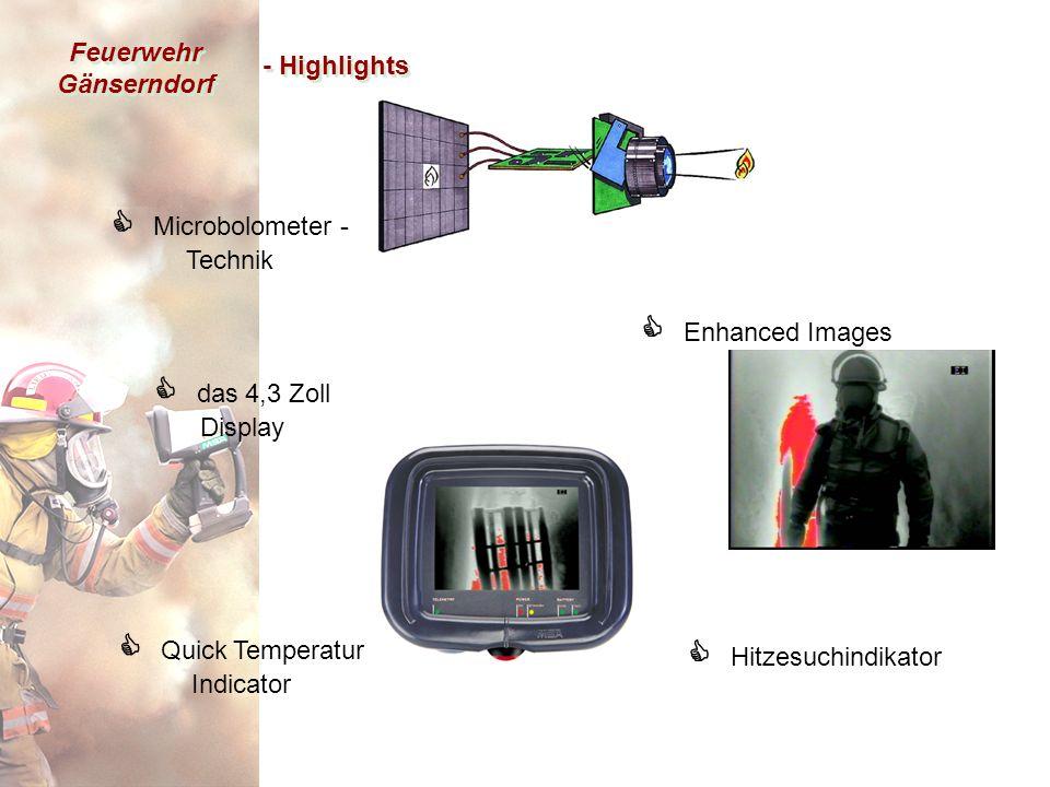 Feuerwehr Gänserndorf   das 4,3 Zoll Display   Enhanced Images   Microbolometer - Technik   Hitzesuchindikator   Quick Temperatur Indicator - Highlights
