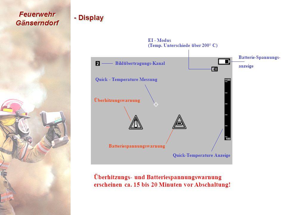 Feuerwehr Gänserndorf - Display Quick - Temperature Messung Quick-Temperature Anzeige Bildübertragungs-Kanal Überhitzungswarnung Batteriespannungswarnung Batterie-Spannungs- anzeige EI - Modus (Temp.