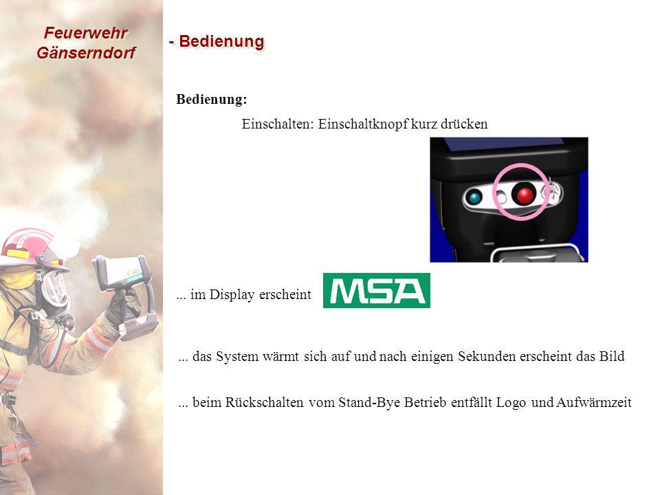 Feuerwehr Gänserndorf - Bedienung Bedienung: Einschalten: Einschaltknopf kurz drücken...