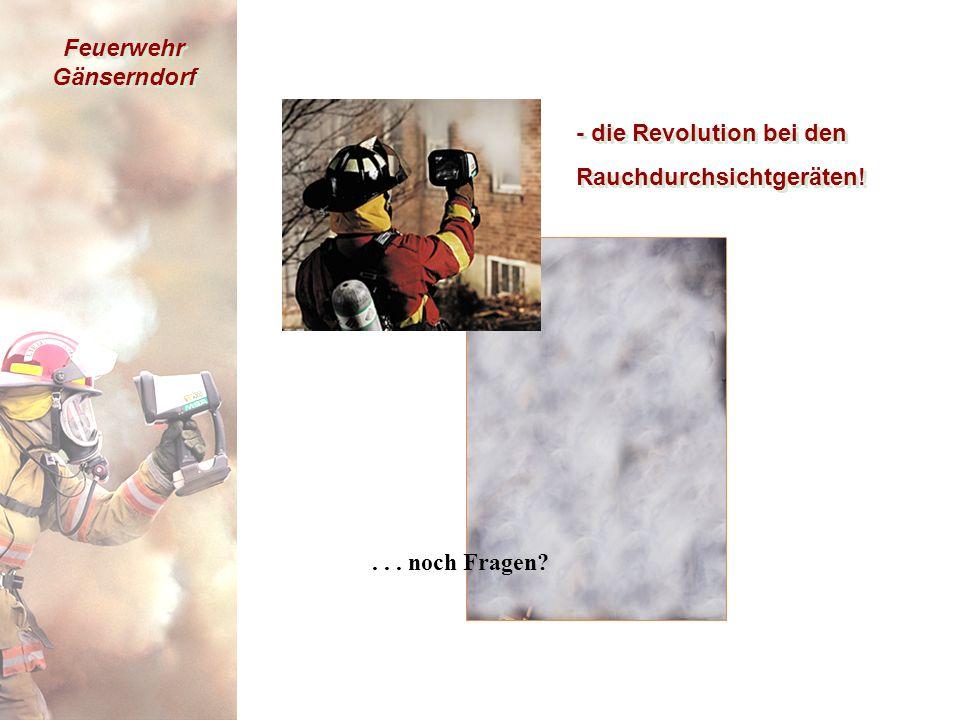 Feuerwehr Gänserndorf... noch Fragen. - die Revolution bei den Rauchdurchsichtgeräten.