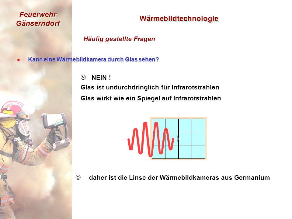 Feuerwehr Gänserndorf l Kann l Kann eine Wärmebildkamera durch Glas sehen.
