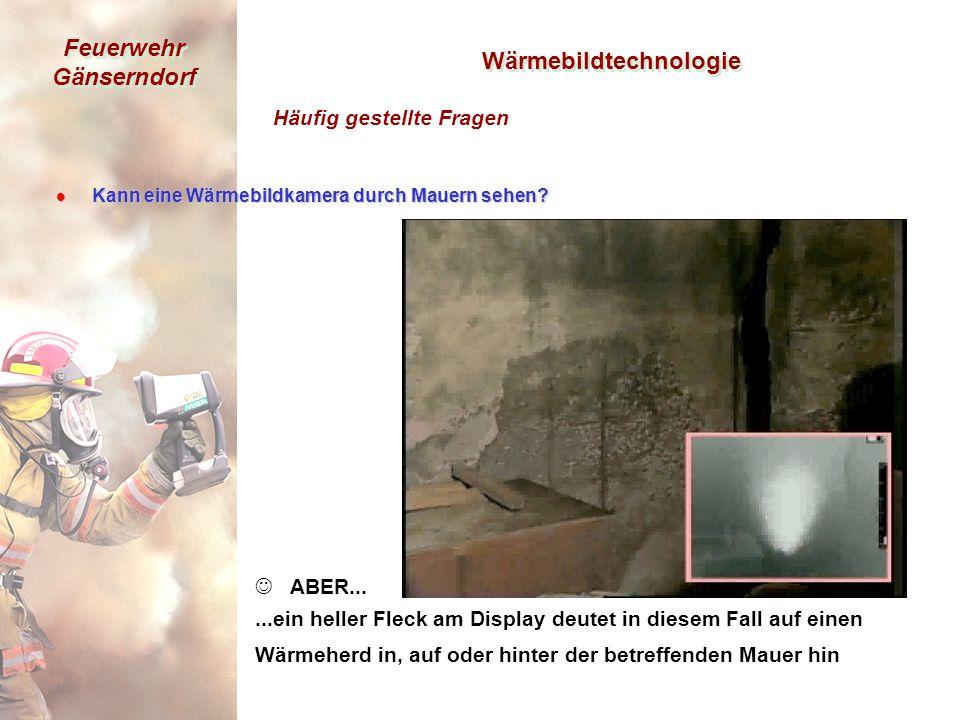 Feuerwehr Gänserndorf l Kann eine Wärmebildkamera durch Mauern sehen.