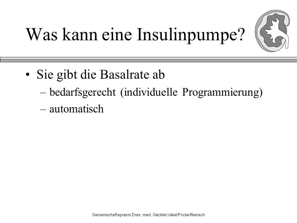 Gemeinschaftspraxis Dres. med. Gäckler/Jäkel/Fricke/Reinsch Was kann eine Insulinpumpe.