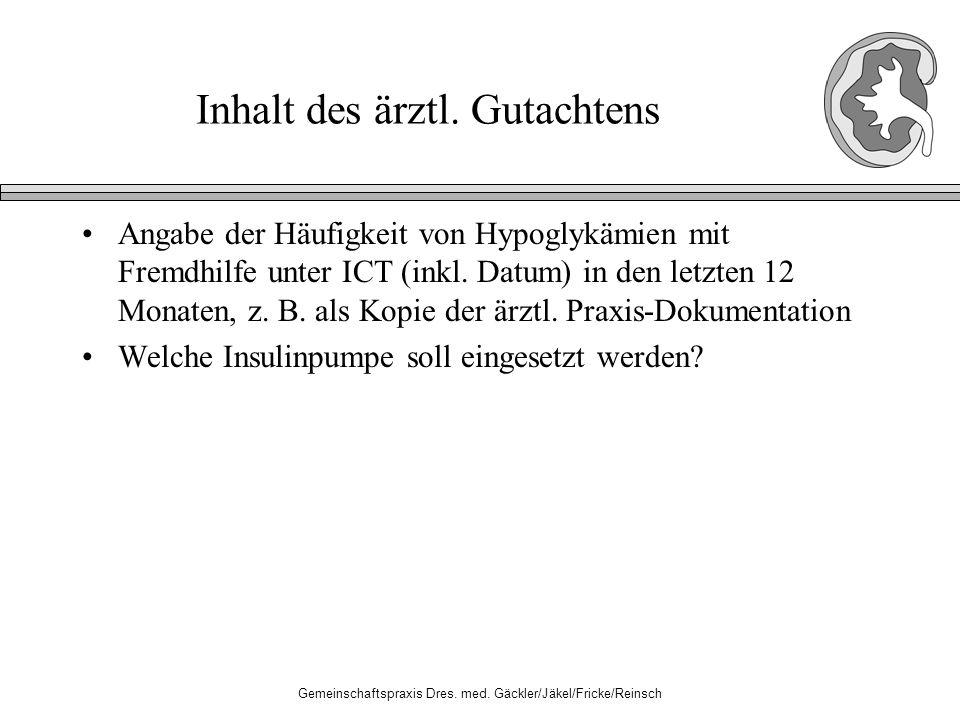 Gemeinschaftspraxis Dres. med. Gäckler/Jäkel/Fricke/Reinsch Inhalt des ärztl.
