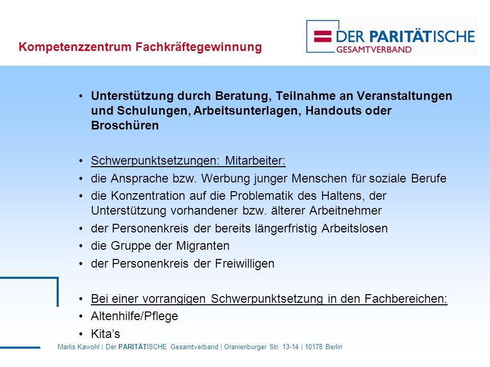 Marlis Kawohl | Der PARITÄTISCHE Gesamtverband | Oranienburger Str. 13-14 | 10178 Berlin Kompetenzzentrum Fachkräftegewinnung Unterstützung durch Bera
