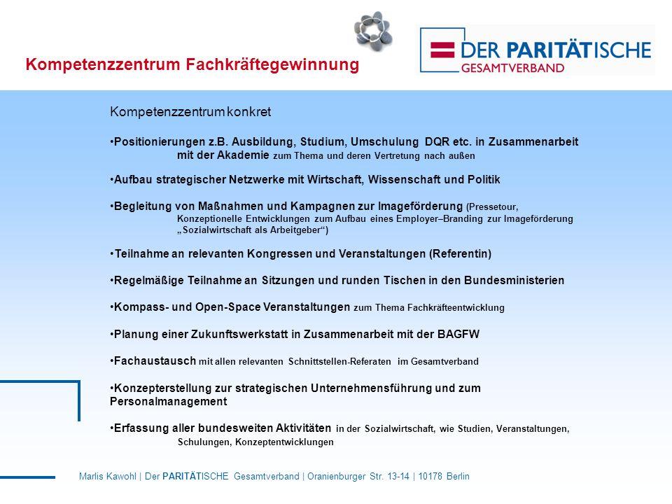 Marlis Kawohl | Der PARITÄTISCHE Gesamtverband | Oranienburger Str. 13-14 | 10178 Berlin Kompetenzzentrum Fachkräftegewinnung Kompetenzzentrum konkret