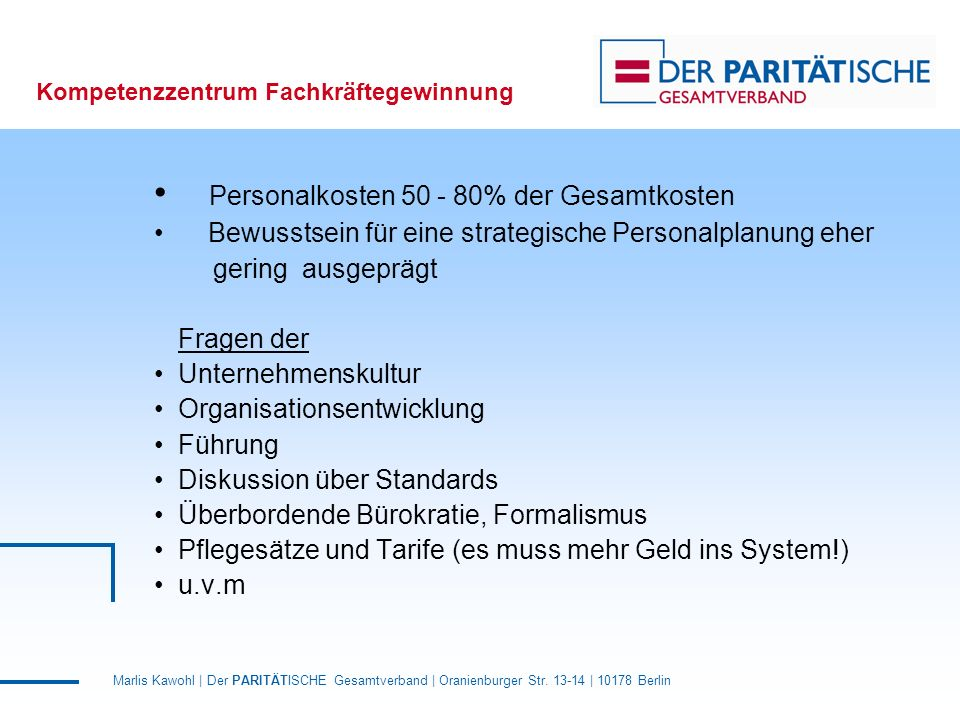 Marlis Kawohl | Der PARITÄTISCHE Gesamtverband | Oranienburger Str. 13-14 | 10178 Berlin Kompetenzzentrum Fachkräftegewinnung Personalkosten 50 - 80%