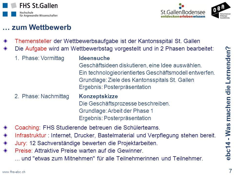 www.fhs-ebc.ch … zum Wettbewerb Themensteller der Wettbewerbsaufgabe ist der Kantonsspital St. Gallen Die Aufgabe wird am Wettbewerbstag vorgestellt u