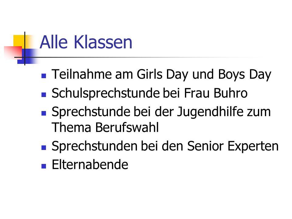 Alle Klassen Teilnahme am Girls Day und Boys Day Schulsprechstunde bei Frau Buhro Sprechstunde bei der Jugendhilfe zum Thema Berufswahl Sprechstunden bei den Senior Experten Elternabende