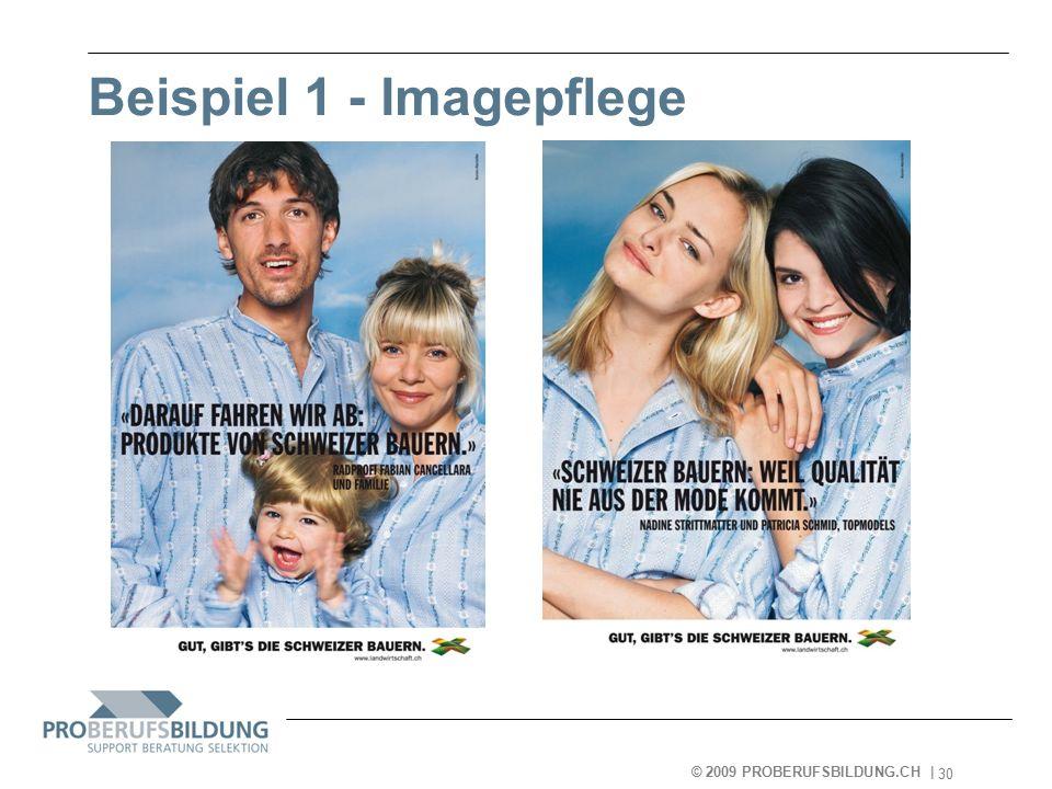 © 2009 PROBERUFSBILDUNG.CH | 2007-05-15 30 Beispiel 1 - Imagepflege