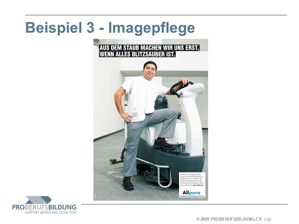 © 2009 PROBERUFSBILDUNG.CH | 2007-05-15 32 Beispiel 3 - Imagepflege