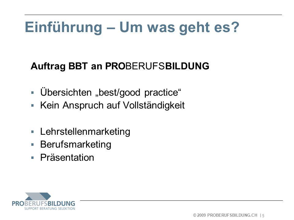 © 2009 PROBERUFSBILDUNG.CH   2007-05-15 26 Agenda  Einführung  Lehrstellenmarketing  Berufsmarketing  Fazit  Informationen