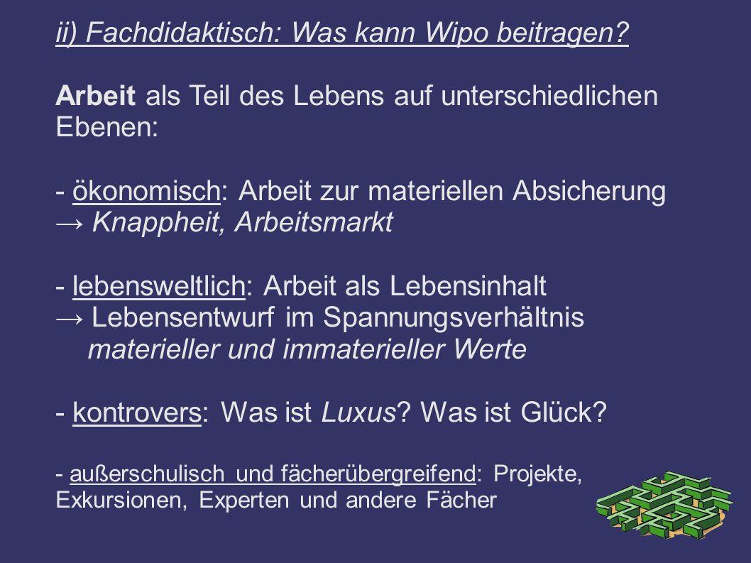 ii) Fachdidaktisch: Was kann Wipo beitragen.