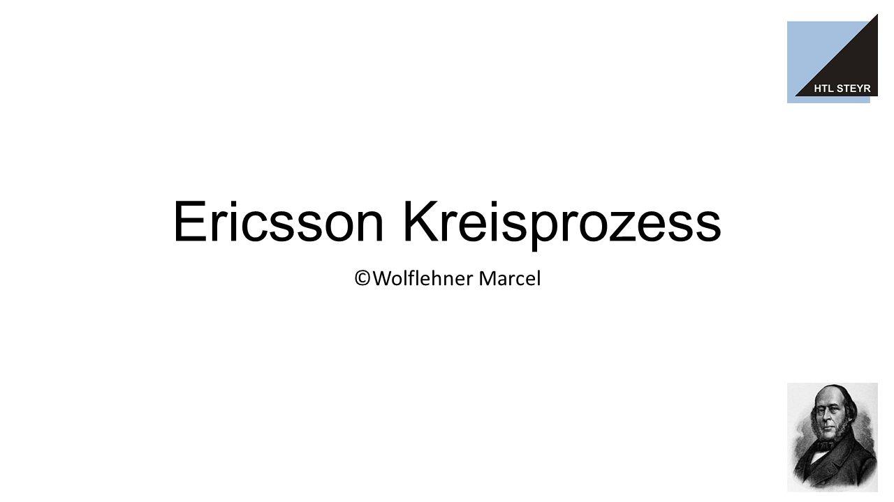 Definition Ist ein thermodynamischer Kreisprozess Erfinder Johan Ericsson (schwedischer Ingenieur) Dient als Vergleichsprozess für eine Gasturbinenanlage Besteht aus zwei Isobaren und zwei Isothermen Ist ein geschlossener Kreislauf