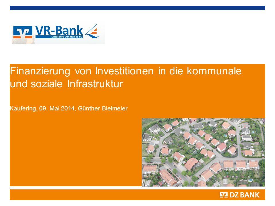 Finanzierung von Investitionen in die kommunale und soziale Infrastruktur Kaufering, 09. Mai 2014, Günther Bielmeier