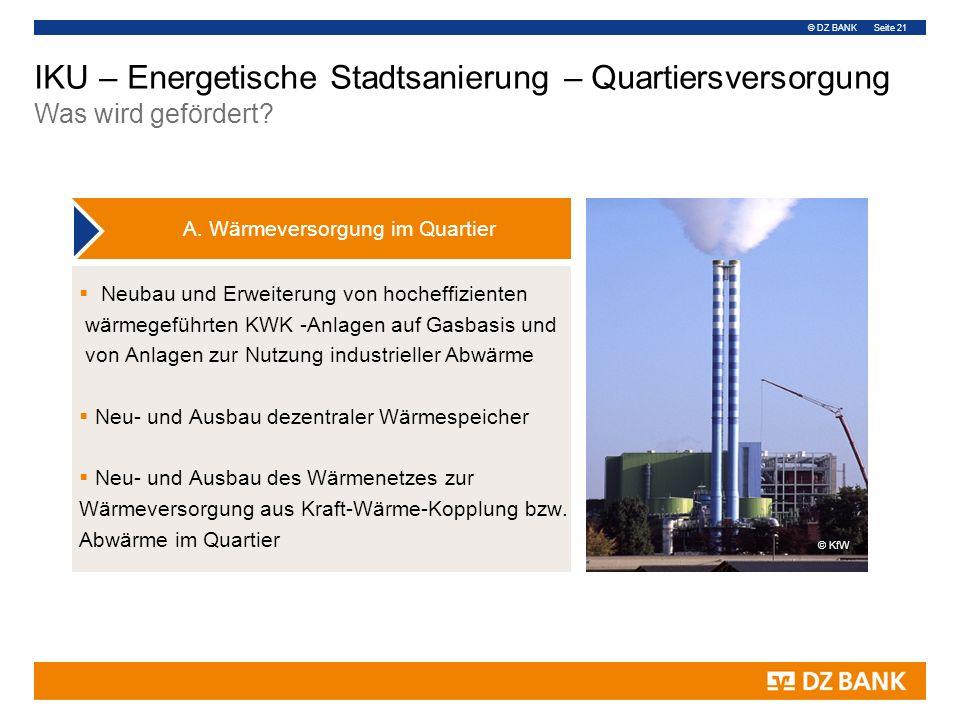 © DZ BANK Seite 21  Neubau und Erweiterung von hocheffizienten wärmegeführten KWK -Anlagen auf Gasbasis und von Anlagen zur Nutzung industrieller Abw