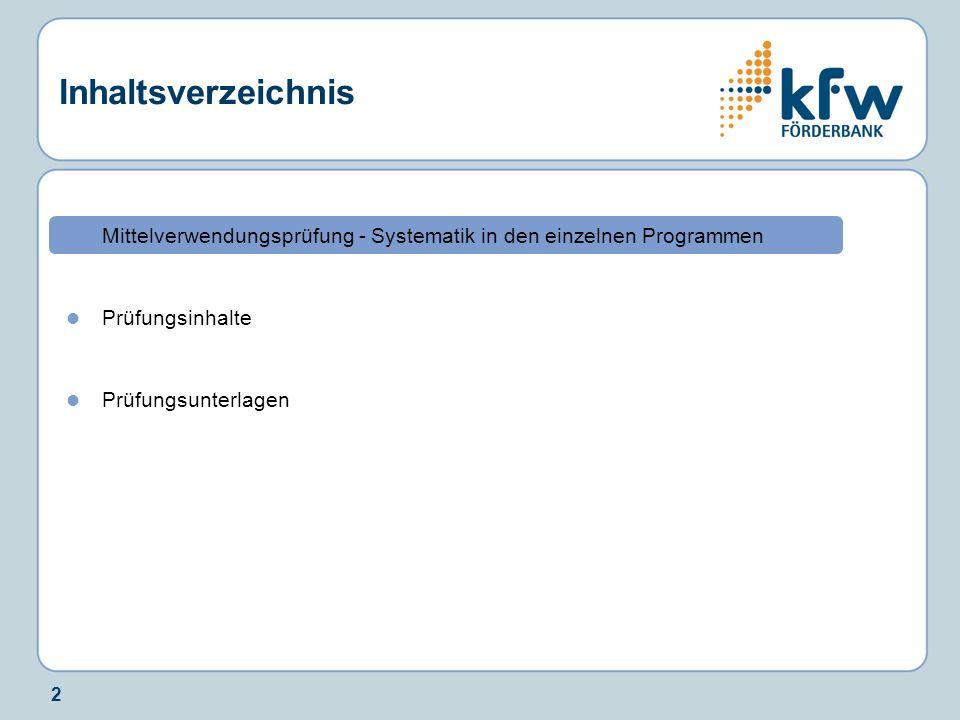 2 Inhaltsverzeichnis Mittelverwendungsprüfung - Systematik in den einzelnen Programmen Prüfungsinhalte Prüfungsunterlagen