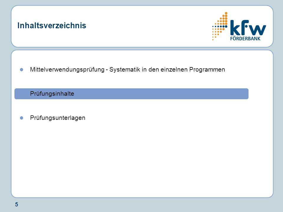 5 Inhaltsverzeichnis Mittelverwendungsprüfung - Systematik in den einzelnen Programmen Prüfungsinhalte Prüfungsunterlagen