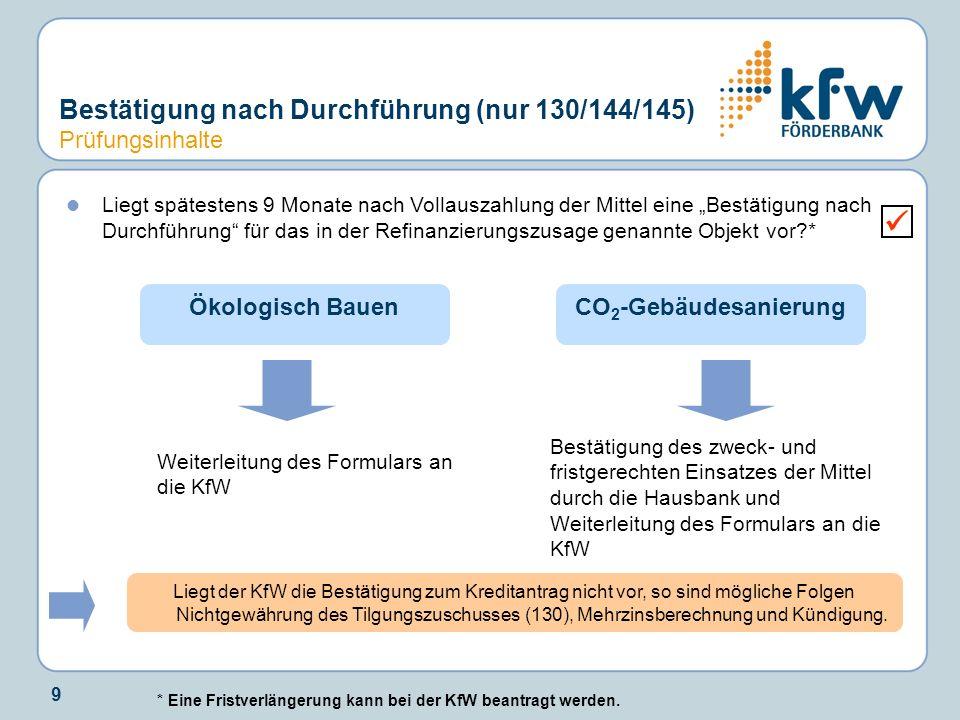 """9 Bestätigung nach Durchführung (nur 130/144/145) Prüfungsinhalte Liegt spätestens 9 Monate nach Vollauszahlung der Mittel eine """"Bestätigung nach Durc"""