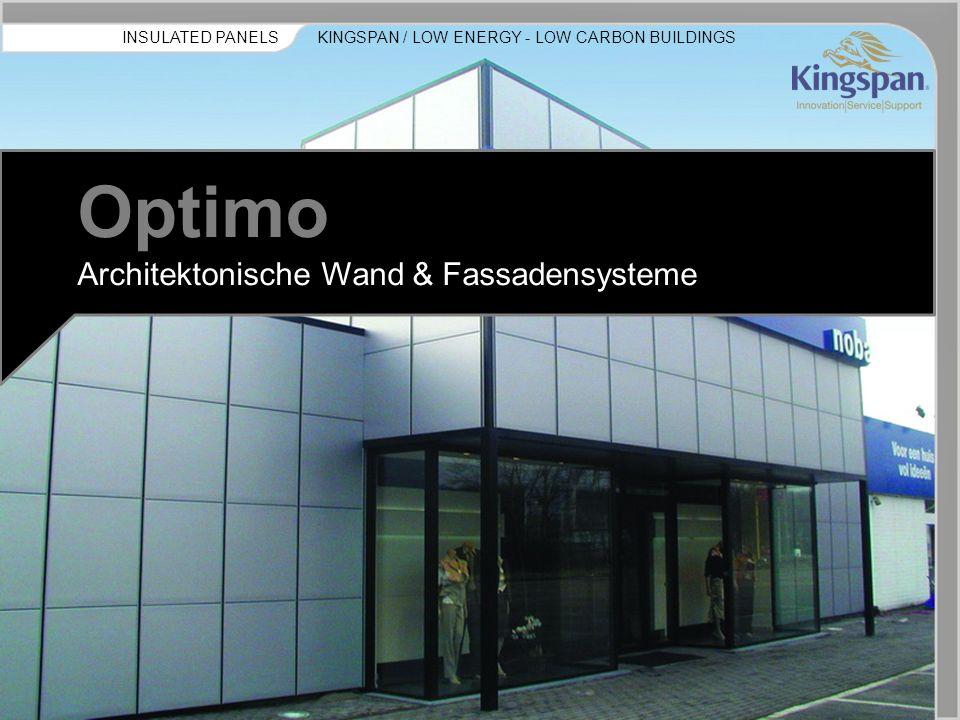 KINGSPAN / LOW ENERGY - LOW CARBON BUILDINGSINSULATED PANELS Kingspan Optimo Flat Architektonische Wand- & Fassadensysteme Kingspan Optimo ist ein großer Durchbruch im Bereich vorgefertigter Fassadensysteme.