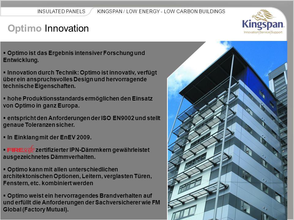 KINGSPAN / LOW ENERGY - LOW CARBON BUILDINGSINSULATED PANELS Optimo Architektonisches Fassadensystem  Verwendung von Baustoffen, die für die Gesundheit unbedenklich sind.