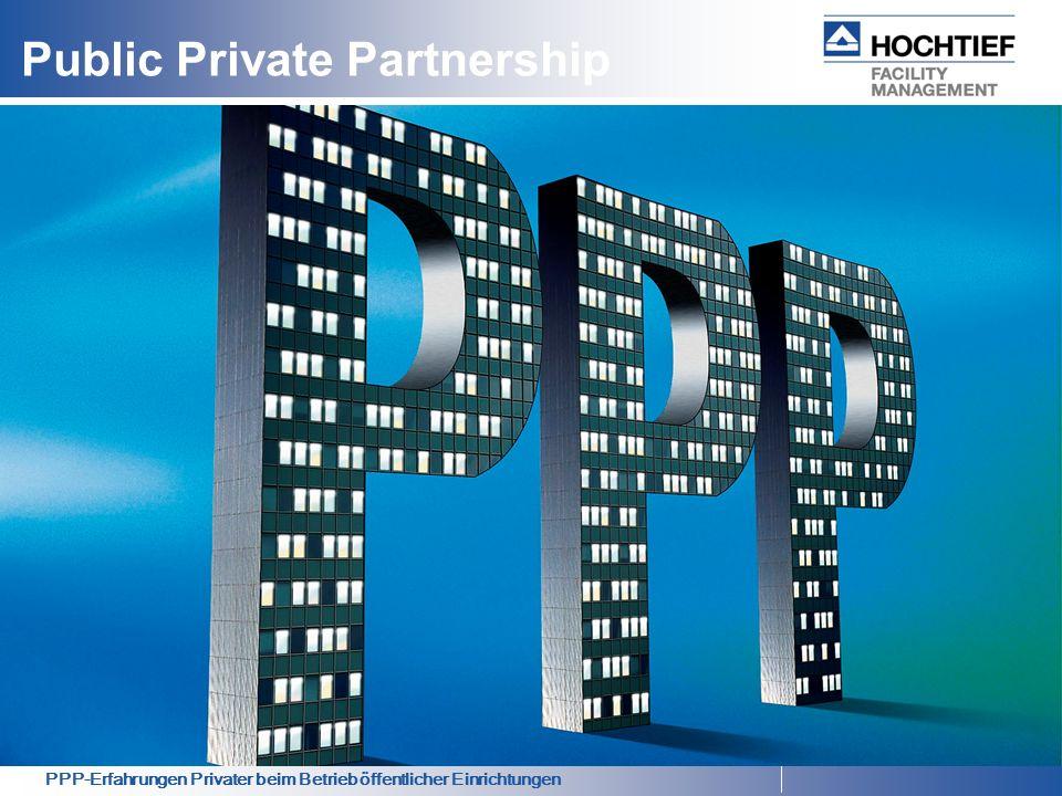 PPP-Erfahrungen Privater beim Betrieb öffentlicher Einrichtungen Public Private Partnership