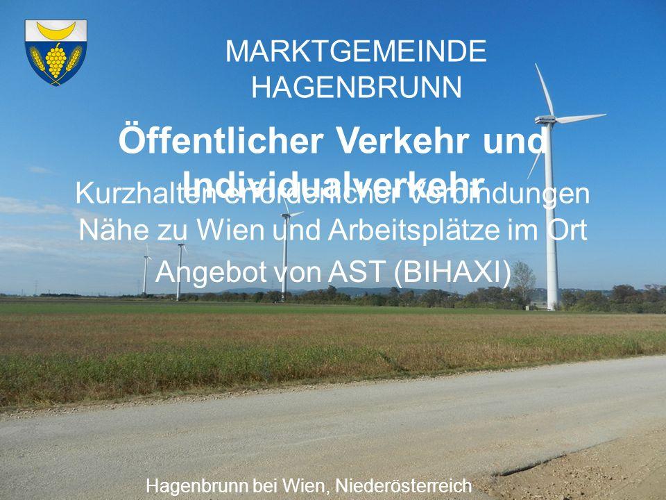 MARKTGEMEINDE HAGENBRUNN Öffentlicher Verkehr und Individualverkehr Hagenbrunn bei Wien, Niederösterreich Kurzhalten erforderlicher Verbindungen Nähe