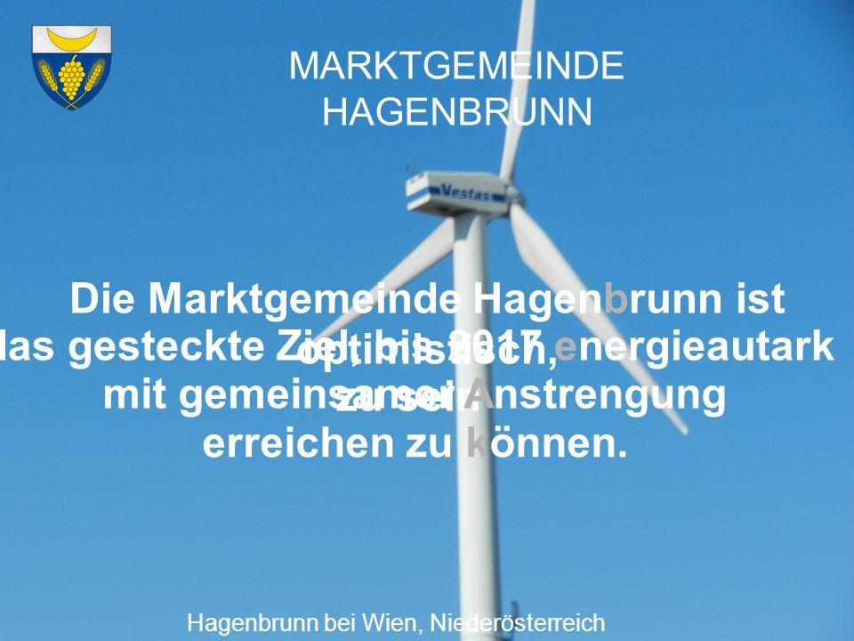 MARKTGEMEINDE HAGENBRUNN Hagenbrunn bei Wien, Niederösterreich Die Marktgemeinde Hagenbrunn ist optimistisch, das gesteckte Ziel, bis 2017 energieauta