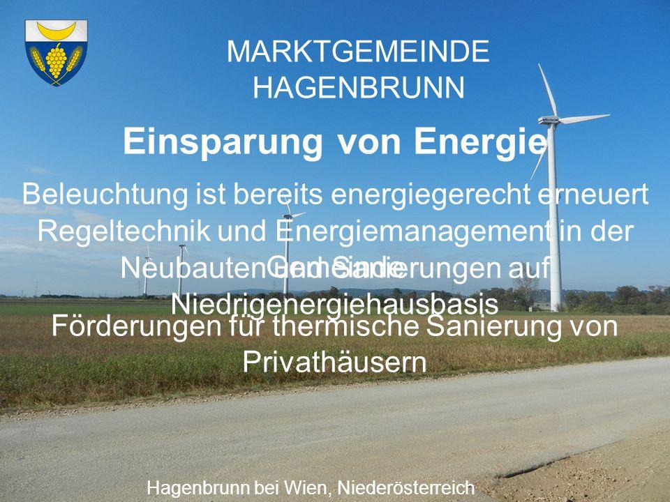 MARKTGEMEINDE HAGENBRUNN Aktiver Ausbau erneuerbarer Energie Hagenbrunn bei Wien, Niederösterreich Öffentliche Gebäude beziehen ÖkoStrom Öffentliche Gebäude heizen mit Biomasse