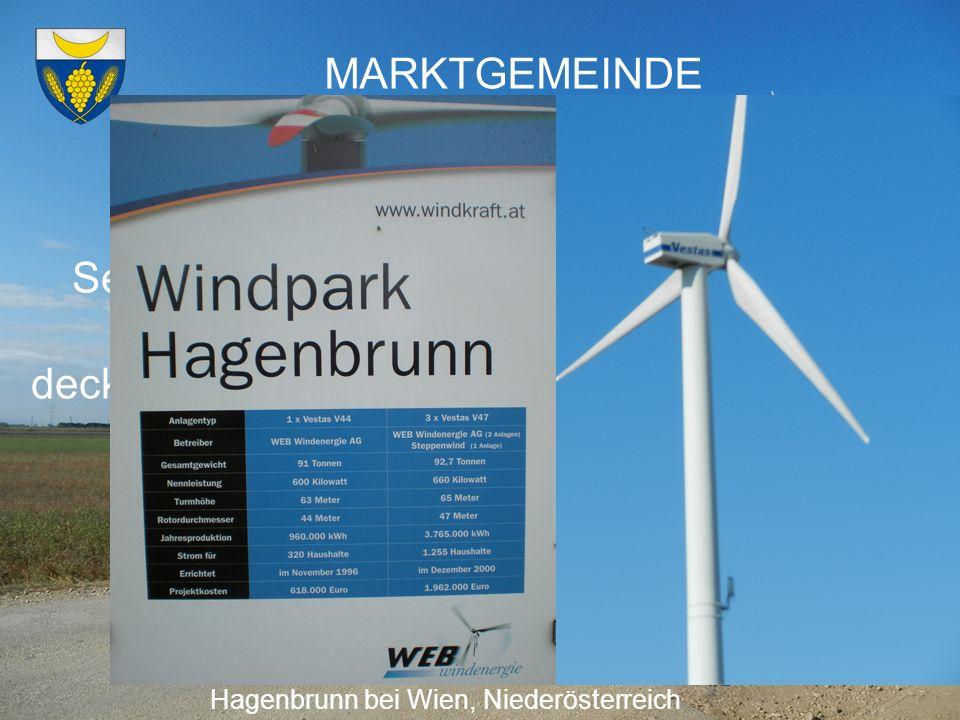 MARKTGEMEINDE HAGENBRUNN Aktiver Ausbau erneuerbarer Energie Hagenbrunn bei Wien, Niederösterreich Seit 1996 Windkraftnutzung in Hagenbrunn unter star