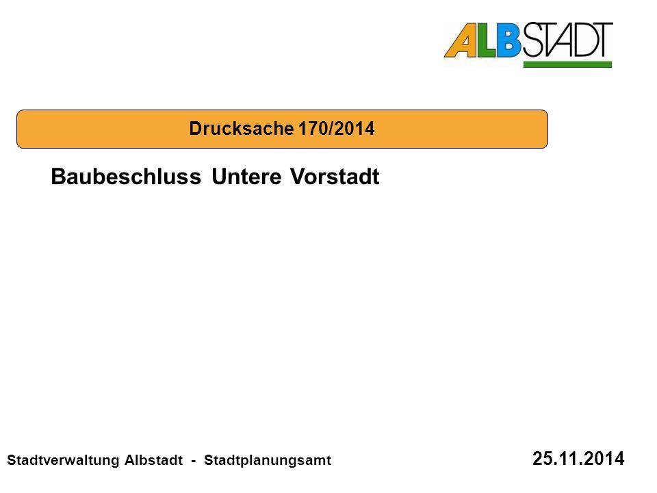 Stadtverwaltung Albstadt - Stadtplanungsamt 25.11.2014 Baubeschluss Untere Vorstadt Drucksache 170/2014