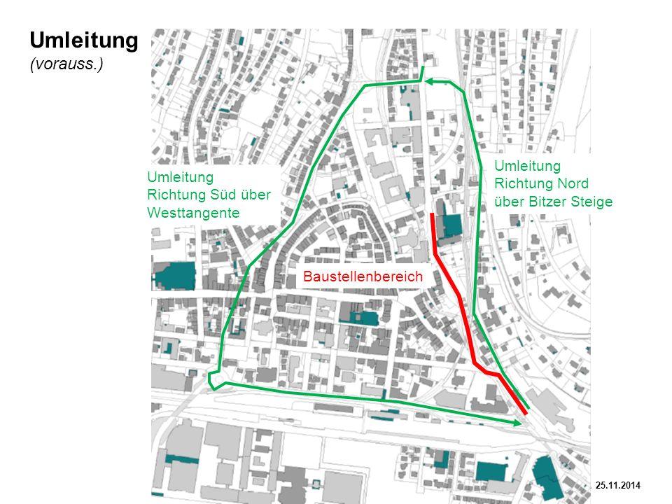 TAuUA 25.11.2014 Umleitung (vorauss.) Baustellenbereich Umleitung Richtung Nord über Bitzer Steige Umleitung Richtung Süd über Westtangente