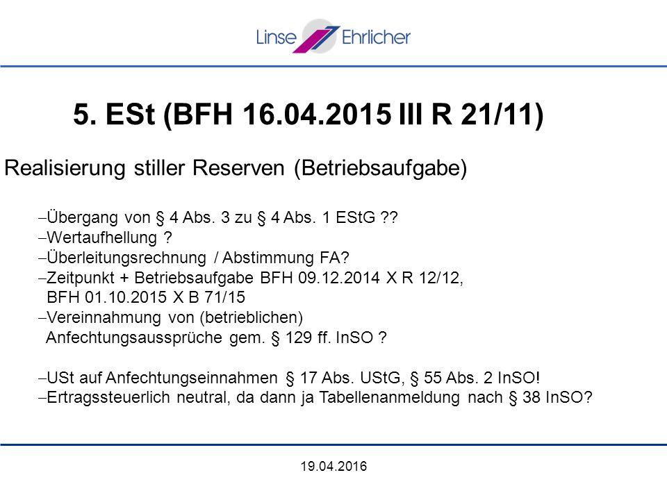 19.04.2016 Realisierung stiller Reserven (Betriebsaufgabe)  Übergang von § 4 Abs.