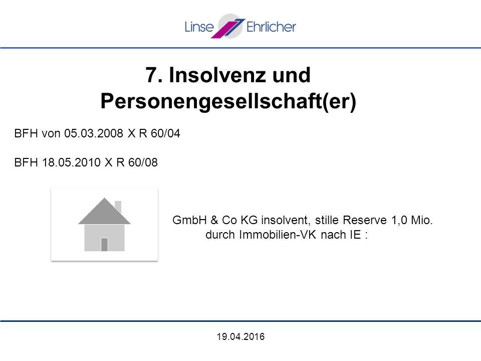 19.04.2016 BFH von 05.03.2008 X R 60/04 BFH 18.05.2010 X R 60/08 GmbH & Co KG insolvent, stille Reserve 1,0 Mio.