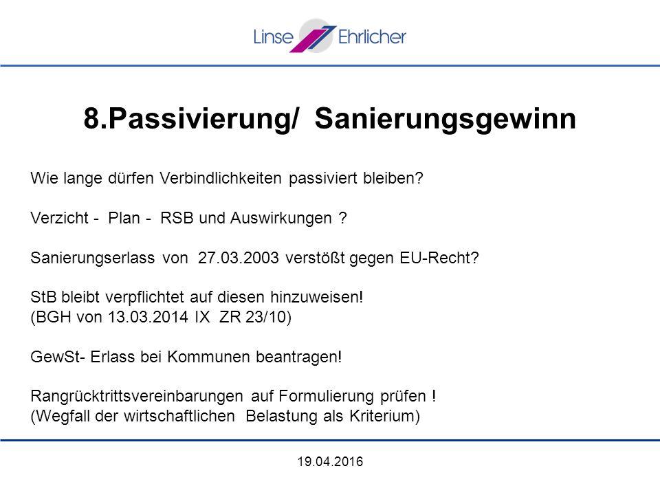 19.04.2016 8.Passivierung/ Sanierungsgewinn Wie lange dürfen Verbindlichkeiten passiviert bleiben.