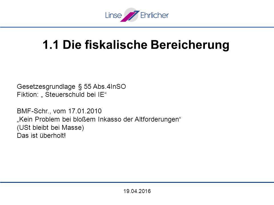 """19.04.2016 Gesetzesgrundlage § 55 Abs.4InSO Fiktion: """" Steuerschuld bei IE BMF-Schr., vom 17.01.2010 """"Kein Problem bei bloßem Inkasso der Altforderungen (USt bleibt bei Masse) Das ist überholt."""