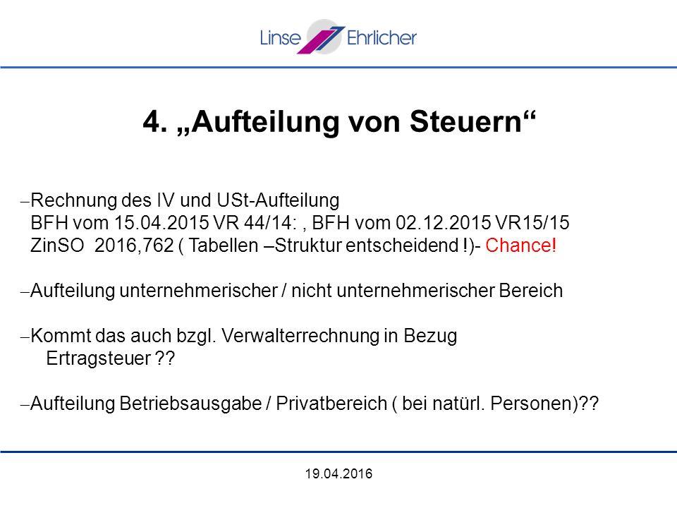  Rechnung des IV und USt-Aufteilung BFH vom 15.04.2015 VR 44/14:, BFH vom 02.12.2015 VR15/15 ZinSO 2016,762 ( Tabellen –Struktur entscheidend !)- Chance.