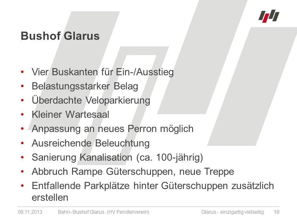 08.11.201310 Bahn-/Bushof Glarus (HV Pendlerverein) Glarus - einzigartig vielseitig.