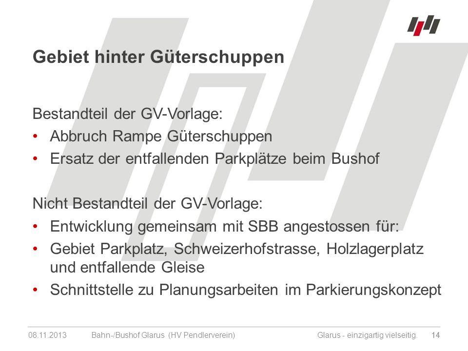 08.11.201314 Bahn-/Bushof Glarus (HV Pendlerverein) Glarus - einzigartig vielseitig.