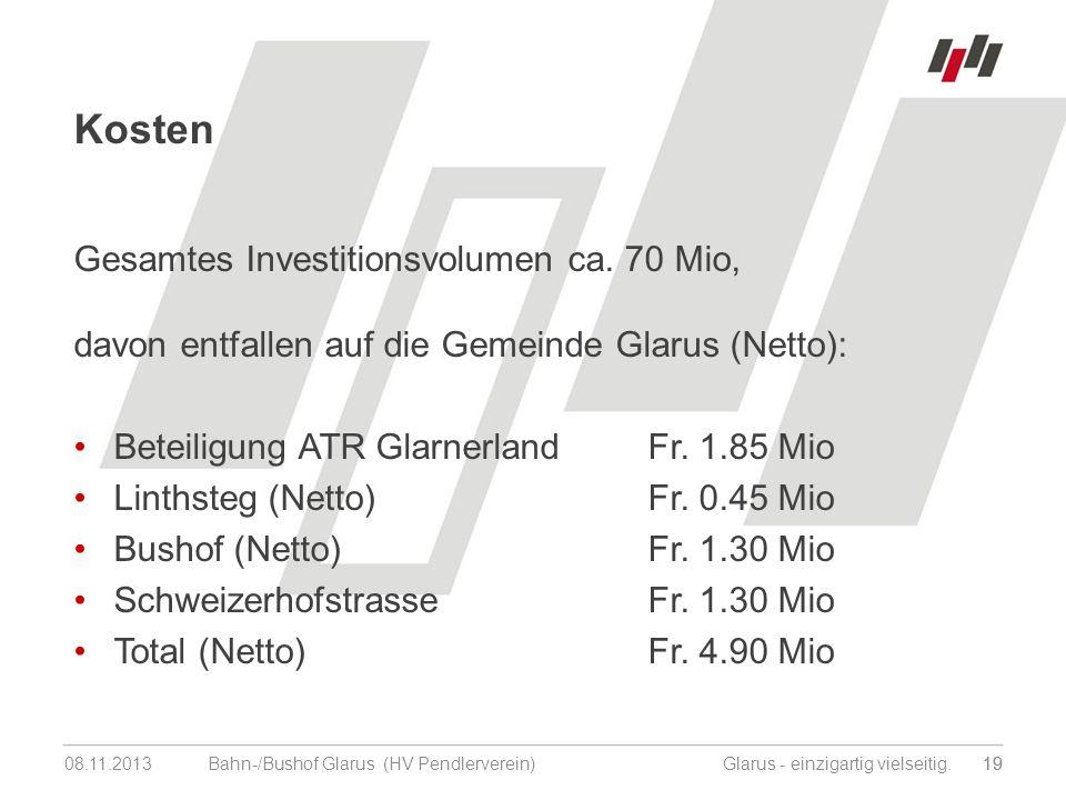 08.11.201319 Bahn-/Bushof Glarus (HV Pendlerverein) Glarus - einzigartig vielseitig.